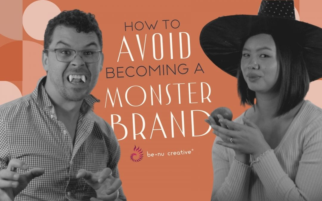 How to Avoid Becoming a Brand Monster