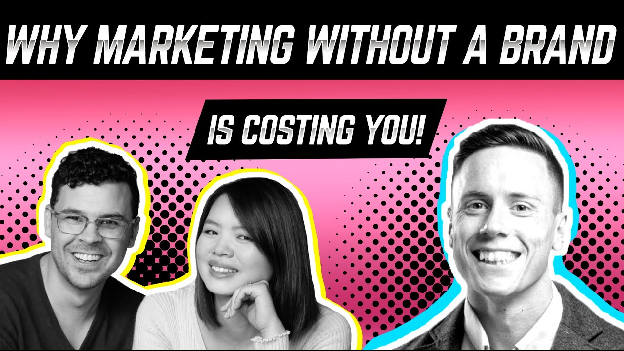 Why Marketing Without A Brand Is Costing You